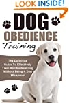 Dog Training: The Definitive Guide To...