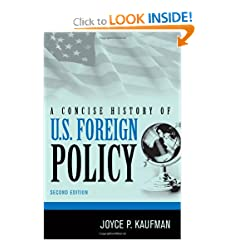 A Concise History of U.S. Foreign Policy by Joyce P. Kaufman