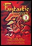 The Snow Girl/Tomorrow/Creatures of the Ray/The Man in the Moon (Famous Fantastic Classics 1)