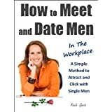 51IHbx1ezZL. SL160 OU01 SS160  How to Meet and Date Men in the Workplace: A Simple Method to Attract and Click with Single Men. (Kindle Edition)