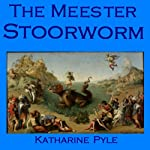 The Meester Stoorworm: A Scottish Tale | Katharine Pyle