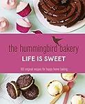 The Hummingbird Bakery Life is Sweet:...