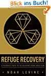 Refuge Recovery: A Buddhist Path to R...