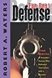 The Best Defense: True Stories of Intended Victims Who Defended Themselves with a Firearm