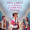 From the Notebooks of a Middle School Princess (       UNABRIDGED) by Meg Cabot Narrated by Kathleen McInerney