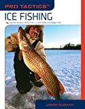img - for Pro Tactics: Ice Fishing: Use the Secrets of the Pros to Catch More and Bigger Fish book / textbook / text book