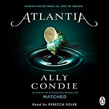 Atlantia (Book 1) (       UNABRIDGED) by Ally Condie Narrated by Rebecca Soler
