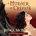 A Murder of Crows: Stained Series, Book Two (       UNABRIDGED) by Jessica McBrayer Narrated by Valerie Gilbert