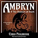 Ambryn & The Cheaters of Death: A Reemergence Novel, Book 2 Audiobook by Chris Philbrook Narrated by James Foster