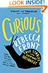Curious: True Stories and Everyday Ab...