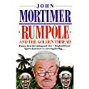 Rumpole and the Golden Thread (       UNABRIDGED) by John Mortimer Narrated by Frederick Davidson