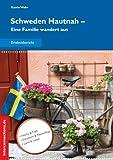 Schweden Hautnah - Eine Familie wandert aus