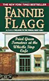 Fried Green Tomatoes at the Whistle Stop Cafe (0804115613) by Fannie Flagg