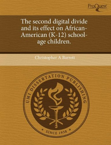 The Second Digital Divide and Its Effect on African-American (K-12) School-Age Children.