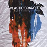 Days of Uncertainty ~ Plastic Branch