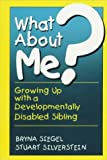 img - for By Bryna Siegel What About Me? (1st First Edition) [Hardcover] book / textbook / text book