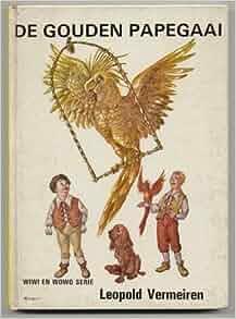 De gouden papegaai, de wondere avonturen van Wiwi en Wowo
