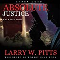 Absolute Justice (Nick Price) Audiobook by Larry W. Pitts Narrated by Robert King Ross