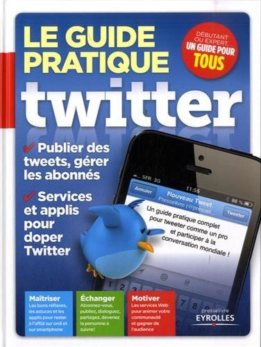 le-guide-pratique-twitter-publier-des-tweets-gerer-les-abonnes-services-et-applis-pour-doper-twitter