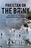 Pakistan on the Brink: The future of Pakistan, Afghanistan and the West