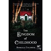 The Kingdom of Childhood | [Rebecca Coleman]
