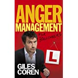 Anger Management for Beginners: A Self-Help Course in 70 Lessonsby Giles Coren
