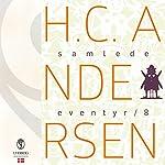 H.C. Andersens samlede eventyr (H.C. Andersens samlede eventyr 8) | Hans Christian Andersen
