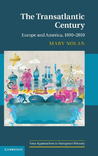 The Transatlantic Century: Europe and America, 1890-2010 (New Approaches to European History)