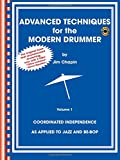 Advanced Techniques For The Modern Drummer: Coordinating Independence As Applied To Jazz And Be-bop + Cd