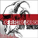 The Electric Church (       UNABRIDGED) by Jeff Somers Narrated by Todd McLaren