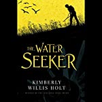 The Water Seeker | Kimberly Willis Holt