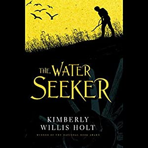 The Water Seeker | [Kimberly Willis Holt]
