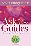 Ask Your Guides: Connecting to Your Divine Support System
