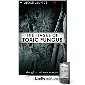 Milrose Munce and the Plague of Toxic Fungus