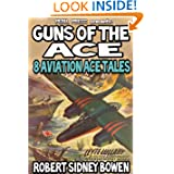Guns of the Ace - 8 Air War Tales [Illustrated]