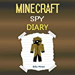 Diary of a Minecraft Spy | Billy Miner