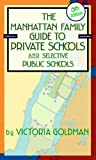Manhattan Family Guide to Private Schools and Selective Public Schools, 6th Edition (Manhattan Family Guide to Private Schools & Selective Public Schools)