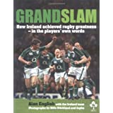 Grand Slam: How Ireland Achieved Rugby Greatness - in the Players' Own Wordsby Alan English
