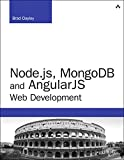 Node.js, MongoDB, and AngularJS Web Development (Developer's Library)
