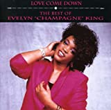 echange, troc Evelyn Champagne King - Love Come Down - Best of