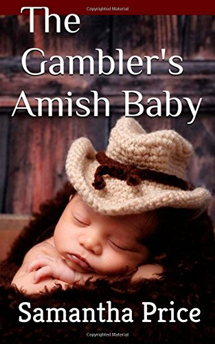 The Gambler's Amish Baby: Volume 1 (Amish Baby Collection)