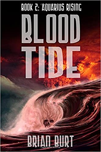 Blood Tide: Book Two Of The Aquarius Rising Trilogy written by Brian Burt
