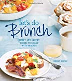 img - for Let's Do Brunch: Sweet & Savory Dishes to Share with Friends book / textbook / text book