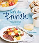 Let's Do Brunch: Sweet & Savory Dishe...
