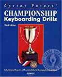 Cortez Peters' Championship Keyboarding Drills: An Individualized Diagnostic/Prescriptive Method for Developing Accuracy and Speed