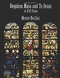 Requiem Mass and Te Deum in Full Score (Dover Music Scores)