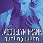 Hunting Julian: Gatherers, Book 1 (       UNABRIDGED) by Jacquelyn Frank Narrated by Xe Sands
