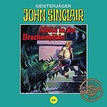 Allein in der Drachenhöhle (John Sinclair - Tonstudio Braun Klassiker 62) Hörspiel von Jason Dark Gesprochen von:  div.