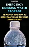 img - for Emergency Drinking Water Storage: 15 Proven Tips How to Store Water for Drinking and Cooking: (Survival Books, Foraging, Economic Collapse, Bug out bag, Bushcraft, Prepping, Survival Skills) book / textbook / text book