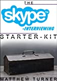 The Skype Interviewing Starter-Kit: Blogging The Smart Way With Viral Worthy Interview Questions (The Starter-Kit Series)